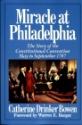 Miracle At Philadelphia: The Story of the Constitutional Convention May - September 1787 Cover Image
