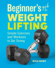 Beginner's Guide to Weight Lifting: Simple Exercises and Workouts to Get Strong Cover Image