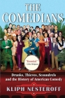 The Comedians: Drunks, Thieves, Scoundrels, and the History of American Comedy Cover Image