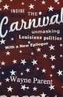 Inside the Carnival: Unmasking Louisiana Politics Cover Image