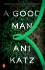 A Good Man: A Novel Cover Image