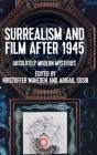 Surrealism and Film After 1945: Absolutely Modern Mysteries Cover Image