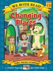Changing Places (We Both Read - Level 1-2) Cover Image
