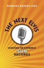 The Next Elvis: Searching for Stardom at Sun Records Cover Image