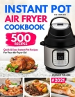 The Complete Instant Pot Air Fryer Cookbook: 500 Quick & Easy Instant Pot Recipes for Your Air Fryer Lid Cover Image
