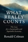 What Really Counts: The Case for a Sustainable and Equitable Economy Cover Image