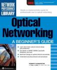 Optical Networking: A Beginner's Guide (Network Professional's Library) Cover Image