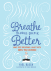 Breathe Slower, Deeper, Better: Make Deep Breathing a Habit with Simple Yoga Exercises Cover Image