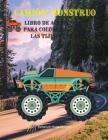Camión monstruo Libro de actividades para colorear y usar las tijeras vol.2: Descubra una colección única de páginas para colorear y para aprender a u Cover Image