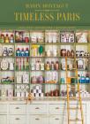 Timeless Paris: Ateliers  Emporiums  Savoir Faire Cover Image