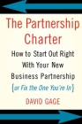 The Partnership Charter: How To Start Out Right With Your New Business Partnership (or Fix The One You're In) Cover Image