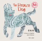 Bronze Dog: A Story in English and Chinese (Stories of the Chinese Zodiac) Cover Image