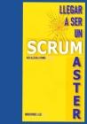 Llegar a Ser Un Scrum Master: Más allá de la teoría Cover Image