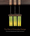 The Rise of Everyday Design: The Arts and Crafts Movement in Britain and America Cover Image