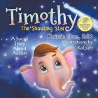 Timothy, The Shooting Star: A Social Story About Autism Cover Image