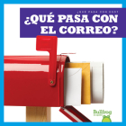 ¿qué Pasa Con El Correo? (Where Does Mail Go?) Cover Image