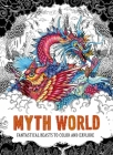 Myth World: Fantastical Beasts to Color and Explore Cover Image