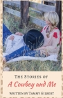 The Stories of a Cowboy and Me Cover Image