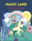 Magic land coloring book for kids age 4-8: Childrens drawing book/Unicorns and mermaids coloring book for girls/1 page to write and 1 page with beauti Cover Image