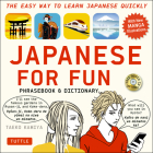 Japanese for Fun Phrasebook & Dictionary: The Easy Way to Learn Japanese Quickly [With CD (Audio)] Cover Image