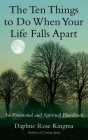 The Ten Things to Do When Your Life Falls Apart: An Emotional and Spiritual Handbook Cover Image