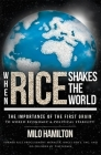 When Rice Shakes the World: The Importance of the First Grain to World Economic & Political Stability Cover Image