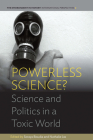 Powerless Science?: Science and Politics in a Toxic World (Environment in History: International Perspectives #2) Cover Image