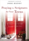 Praying the Scriptures for Your Teens: Opening the Door for God's Provision in Their Lives Cover Image