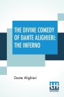 The Divine Comedy Of Dante Alighieri: The Inferno: A Translation With Notes And An Introductory Essay By James Romanes Sibbald Cover Image