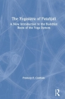 The Yogasūtra of Patañjali: A New Introduction to the Buddhist Roots of the Yoga System Cover Image