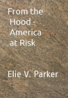From the Hood - America at Risk Cover Image