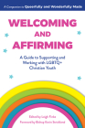 Welcoming and Affirming: A Guide to Supporting and Working with LGBTQ+ Christian Youth Cover Image