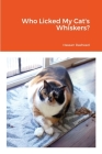 Who Licked My Cat's Whiskers? Cover Image