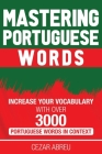 Mastering Portuguese Words: Increase Your Vocabulary with Over 3,000 Portuguese Words in Context Cover Image
