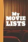My Movie Lists: A Book For Cinephiles and Listaphiles Cover Image