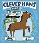 Clever Hans: The True Story of the Counting, Adding, and Time-Telling Horse Cover Image