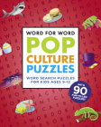 Word for Word: Pop Culture Puzzles: Word Search Book for Kids Ages 9-12 Cover Image