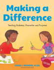 Making a Difference: Teaching Kindness, Character and Purpose Cover Image