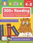 300+ Reading Sight Words Sentence Book for Kindergarten English French Flashcards for Kids: I Can Read several short sentences building games plus lea Cover Image