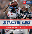 100 Yards of Glory: The Greatest Moments in NFL History Cover Image