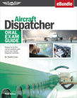 Aircraft Dispatcher Oral Exam Guide: Prepare for the FAA Oral and Practical Exam to Earn Your Aircraft Dispatcher Certificate (Ebundle) Cover Image
