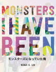 Monsters I Have Been Cover Image