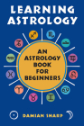 Learning Astrology: An Astrology Book For Beginners Cover Image