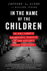 In the Name of the Children: An FBI Agent's Relentless Pursuit of the Nation's Worst Predators Cover Image