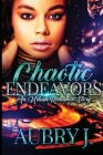 Chaotic Endeavors: An Urban Romance Story Cover Image