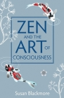 Zen and the Art of Consciousness Cover Image