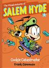 The Misadventures of Salem Hyde: Book Three: Cookie Catastrophe Cover Image