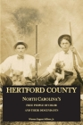 Hertford County, North Carolina's Free People of Color and Their Descendants Cover Image