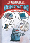 Machines That Think!: Big Ideas That Changed the World #2 Cover Image
