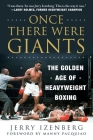 Once There Were Giants: The Golden Age of Heavyweight Boxing Cover Image